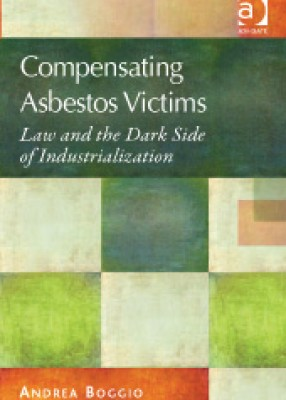 Compensating Asbestos Victims: Law and the Dark Side of Industrialisation