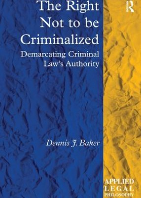 Right No to be Criminalized: Demarcating Criminal Law's Authority