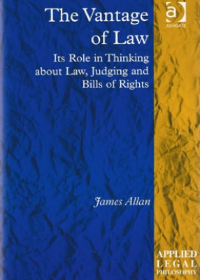 Vantage of Law: Its Role in Thinking about Law, Judging and Bills of Rights
