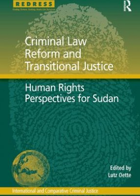 Criminal Law Reform and Transitional Justice: Human Rights Perspectives for Sudan
