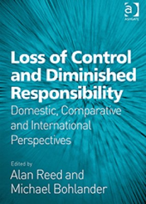 Loss of Control and Diminished Responsiblity: Domestic, Comparative and International Perspectives