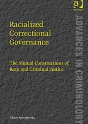 Racialised Correctional Governance: The Mutual Constructions of Race and Criminal Justice