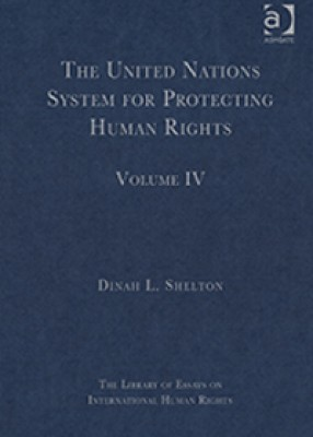 Essays on International Human Rights: The United Nations System for Protecting Human Rights (volume 4)