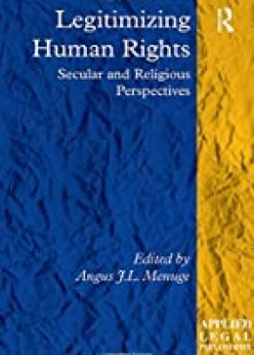 Legitimizing Human Rights: Secular and Religious Perspectives