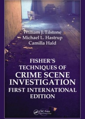 Fisher's Techniques of Crime Scene Investigation