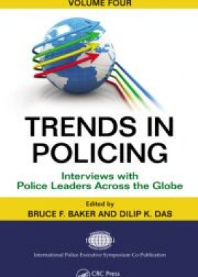 Trends in Policing: Interviews with Police Leaders Across the Globe (Volume 4)