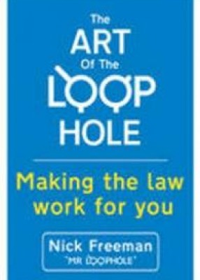 Art of the Loophole: Making the Law Work for You