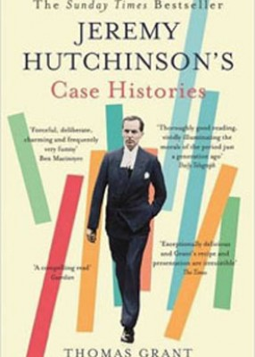 Jeremy Hutchinson's Case Histories: From Lady Chatterley's Lover to Howard Marks (Pb)