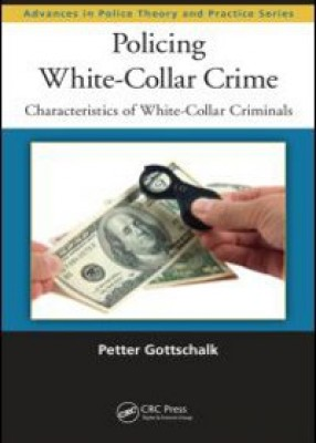 Policing White Collar Crime: Characteristics of White Collar Criminals