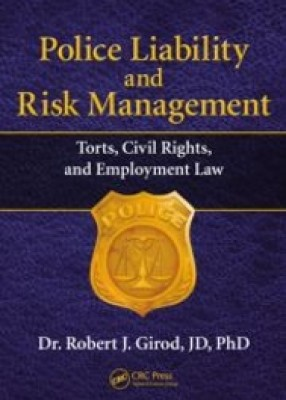 Police Liability and Risk Management: Torts, Civil Rights and Employment Law