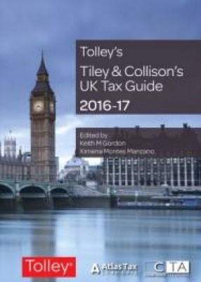 Tiley and Collison's UK Tax Guide 2016-2017 (34ed)