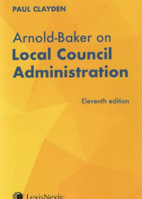 Arnold-Baker on Local Council Administration (11ed)