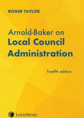 Arnold-Baker on Local Council Administration (12ed)
