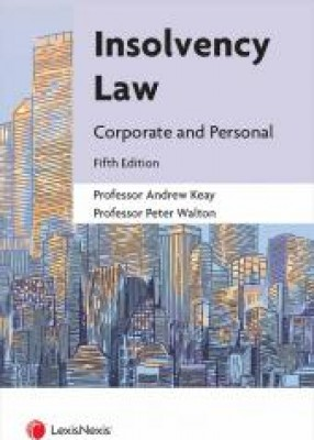 Insolvency Law: Corporate and Personal (5ed)