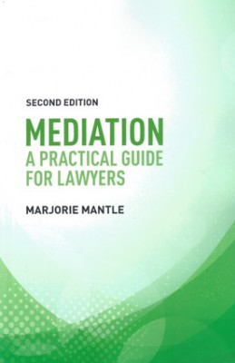 Mediation: A Practical Guide for Lawyers (2ed)