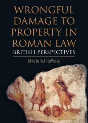 Wrongful Damage to Property in Roman Law: British Perspectives