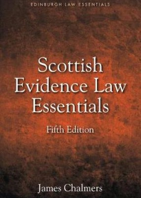 Scottish Evidence Law Essentials (5ed)