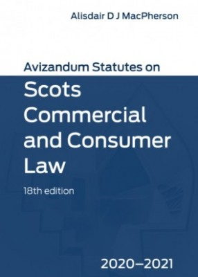 Avizandum Statutes on Scots Commercial & Consumer Law (18ed) 2020-2021