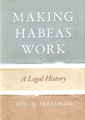Making Habeas Work: A Legal History