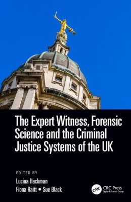 Expert Witness, Forensic Science, and the Criminal Justice Systems of the UK