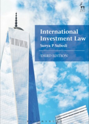International Investment Law: Reconciling Policy and Principle (3ed)