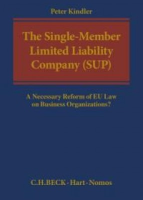 Single-Member Limited Liability Company (Sup): A Necessary Reform of EU Law on Business Organizations?