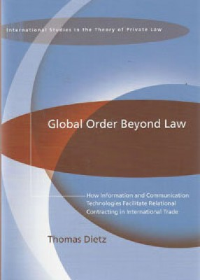 Global Order Beyond Law: How Information and Communication Technologies Facilitate Relational Contracting in International Trade