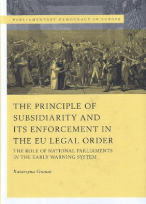 Principle of Subsidiarity and its Enforcement in the EU Legal Order: The Role of National Parliaments in the Early Warning System