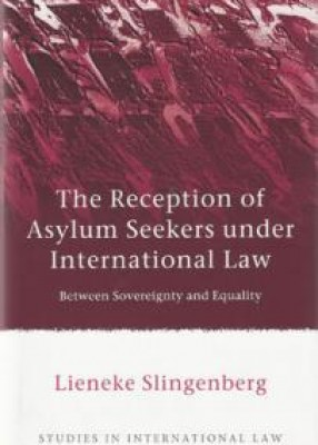 Reception of Asylum Seekers under International Law: Between Sovereignty and Equality