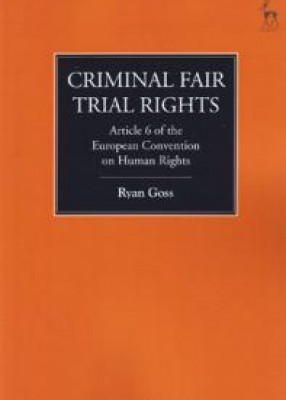 Criminal Fair Trial Rights : Article 6 of the European Convention on Human Rights