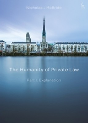 The Humanity of Private Law : Part I: Explanation