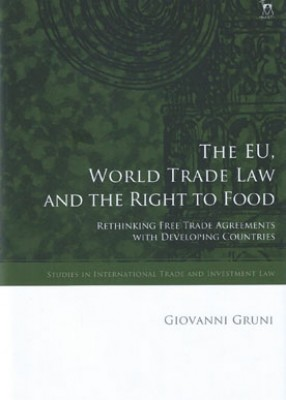 EU, World Trade Law and the Right to Food: Rethinking Free Trade Agreements with Developing Countries