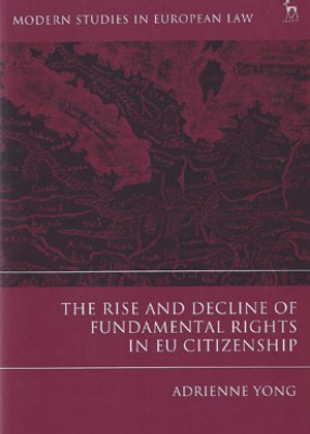 Rise and Decline of Fundamental Rights in EU Citizenship