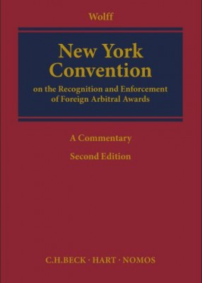 New York Convention on the Recognition and Enforcement of Foreign Arbitral Awards: A Commentary (2ed)