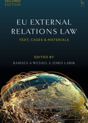 EU External Relations Law Text, Cases and Materials (2ed)