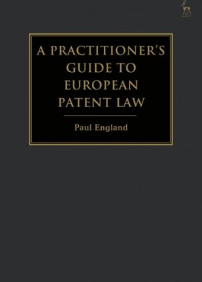 Practitioner's Guide to European Patent Law: For National Practice and the Unified Patent Court