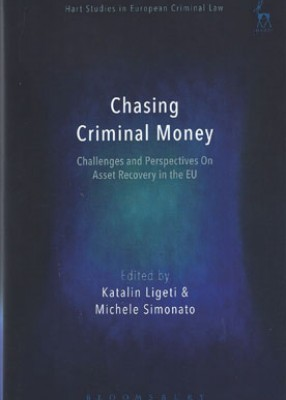 Chasing Criminal Money: Challenges and Perspectives on Asset Recovery in the EU