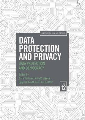 Data Protection and Privacy : Data Protection and Democracy