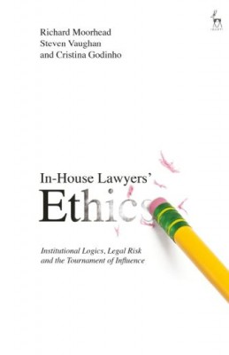 In-House Lawyers' Ethics: Institutional Logics, Legal Risk and the Tournament of Influence