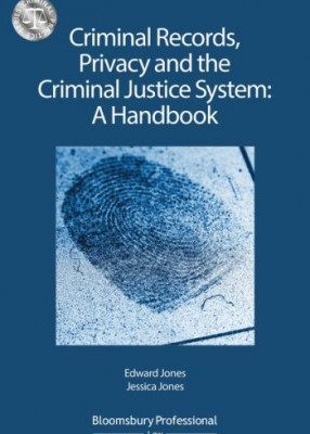 Criminal Records, Privacy and the Criminal Justice System: A Handbook
