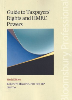 Guide to Taxpayers' Rights and HMRC Powers (6ed)