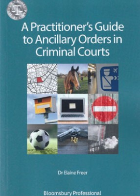 Practitioner's Guide to Ancillary Orders in Criminal Courts