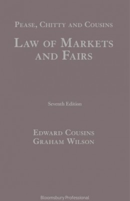 Pease & Chitty's Law of Markets and Fairs (7ed)
