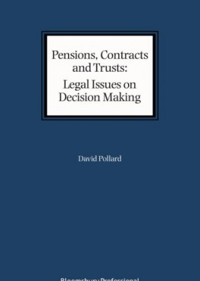 Pensions, Contracts and Trusts: Legal Issues on Decision Making (originally titled: Commercial Contracts and Trusts: The Legal Issues on Making Decisions)