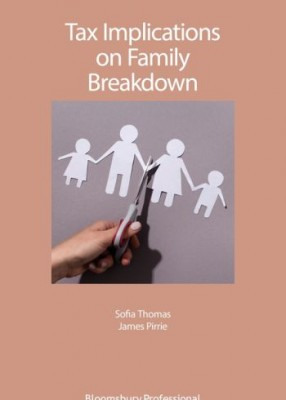 Thomas and Pirrie: Tax Implications on Family Breakdown