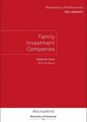 Bloomsbury Professional Tax Insight - Family Investment Companies (originally titled: Bloomsbury Tax Bulletin: Family Investment Companies)