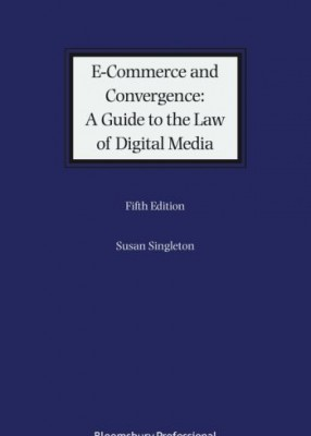 E-Commerce and Convergence: A Guide to the Law of Digital Media