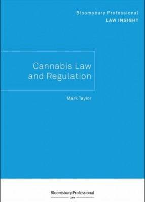 Bloomsbury Professional Law Insight - Cannabis Law and Regulation