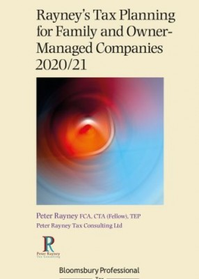 Rayney's Tax Planning for Family and Owner-Managed Companies 2020/21