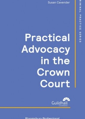 Practical Advocacy in the Crown Court